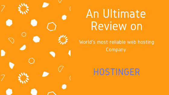 An Ultimate Hostinger Review on Hosting plans